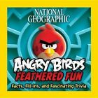 Angry Birds Feathered Fun: Facts, Fill-Ins and Fascinating Trivia by National Geographic (Paperback, 2015)