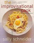 The Improvisational Cook by Sally Schneider (Paperback / softback, 2011)