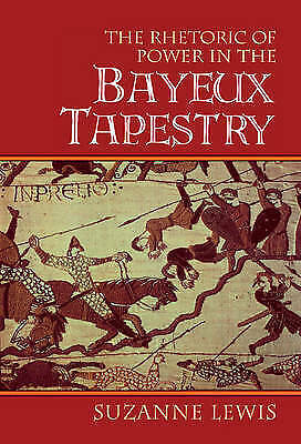 1 of 1 - USED (VG) The Rhetoric of Power in the Bayeux Tapestry (Cambridge Studies in New