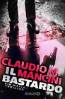 Il Bastardo von Claudio M. Mancini (2015, Taschenbuch)