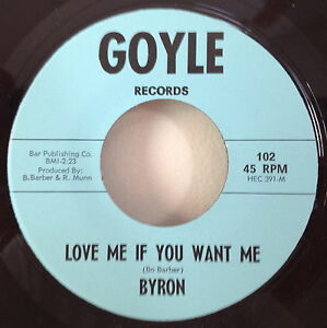 Byron-1966-Love-Me-If-You-Want-Me-45-Goyle-102-Texas-13TH-Floor-Garage-Psych-NM