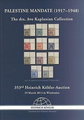 PalÄstina: 353 2013: The Drs Köhler-a Avo Kaplanian Collection
