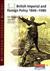 Heinemann Advanced History: British Imperial & Foreign Policy 1846-1980 by John Aldred (Paperback, 2004)