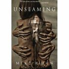 Unseaming by Mike Allen (Paperback / softback, 2014)