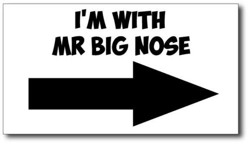 VINYL STICKER I/'M WITH MR BIG NOSE Honker // Humorous 23cm x 15cm