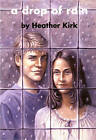 A Drop of Rain by Heather Kirk (Paperback, 2004)