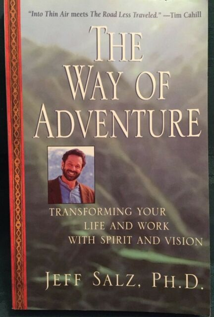 The Way of Adventure;Transform Your Life and Work With Spirit and Vision (PB)