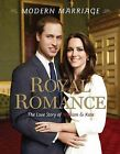 Royal Romance, Modern Marriage: The Love Story of William & Kate by Mary Boone (Paperback / softback, 2011)