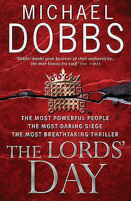 The Lords' Day by Michael Dobbs (Hardback, 2007)