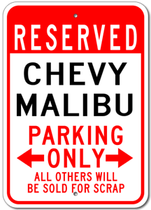 CHEVY MALIBU  Parking Sign