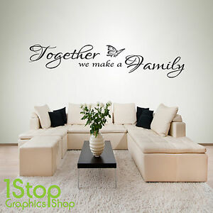 Together We Make A Family Sticker Quote Lounge Bedroom Wall Art Decal X130 Ebay