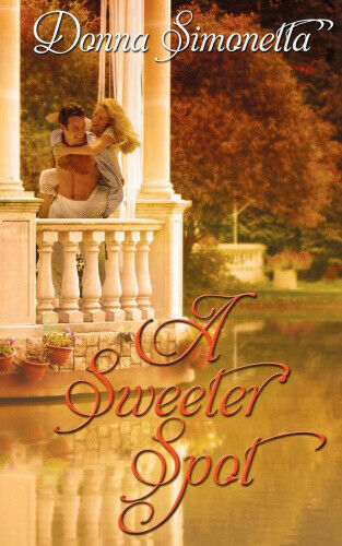 A Sweeter Spot (Rivers Bend Trilogy) by Donna Simonetta