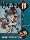 Copper Art Jewelry : A Different Lustre by Matthew L. Burkholz and Linda Lichtenberg Kaplan (1997, Hardcover)