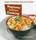 Regional Indian Cooking: Simple and Healthy Ayurvedic Recipes by Ajoy Joshi (Paperback, 2014)