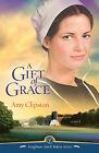 A Gift of Grace: A Novel by Amy Clipston (Paperback, 2009)