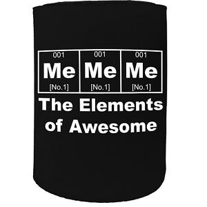 Stubby Holder - Me Elements Awesome - Funny Novelty Christmas Gift Joke Beer Can