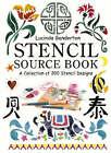 Stencil Sourcebook: A Collection of 200 Popular Stencil Motifs in Colour by Lucinda Ganderton (Hardback, 2001)