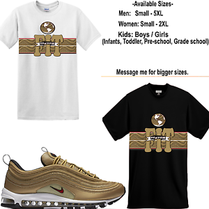We Will Fit shirt to match Nike Air Max 97 Metallic Gold vapor max 95 airmax | eBay