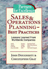 Sales & Operations Planning - Best Practices: Lessons Learned from Worldwide Companies by John Dougherty, Christopher Gray (Hardback, 2006)