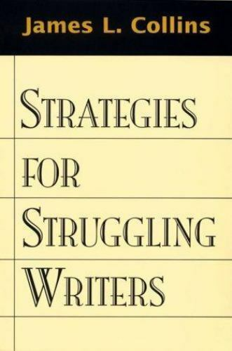 Strategies for Struggling Writers, Collins, James L., Collins EdD, James L., Goo