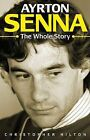 Ayrton Senna: The Whole Story by Christopher Hilton (Paperback, 2004)