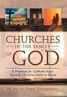 Churches in the Family of God: A Proposal for Catholic Input Towards Christian Unity in Africa by Dr Peter Uche Uzochukwu (Hardback, 2012)
