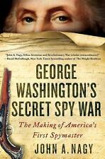 George Washington's Secret Spy War : The Making of America's First Spymaster...