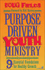 Purpose Driven Youth Ministry: 9 Essential Foundations for Healthy Growth by Doug Fields (Hardback, 1998)