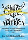 Lighten Up, America: Odds and Not-So-Fat Ends of Weight Management by Lisa Clark MD Family Medicine (Hardback, 2013)