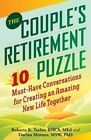 The Couple's Retirement Puzzle: 10 Must-Have Conversations for Creating an Amazing New Life Together by Dorian Mintzer, Roberta K Taylor (Paperback / softback, 2014)