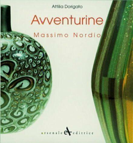 Avventurine. Massimo Nordio - [Arsenale Editrice]