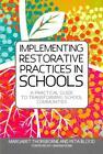 Implementing Restorative Practice in Schools von Peta Blood und Margaret Thorsborne (2013, Taschenbuch)