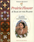 Prairie Flower: A Year on the Plains by Barbara Brackman (Paperback / softback, 2001)