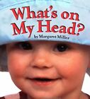 What's on My Head? by Margaret Miller (Paperback, 2009)
