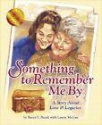 Something to Remember Me By by Susan V Bosak (Paperback / softback, 2003)