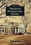 Virginia's Presidential Homes Images of America