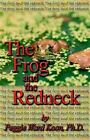 Frog and The Redneck by Ph D Peggie Koon 9781413475340 Paperback 2005