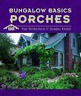 Bungalow Basics Porches by Paul Duchscherer, Douglas Keister (Hardback, 2004)