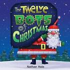 The Twelve Bots of Christmas by Nathan Hale (Paperback / softback, 2012)