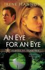 An Eye for an Eye: A Novel by Irene Hannon (Paperback, 2009)