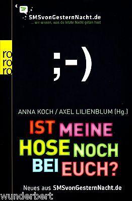 *- Ist Meine Hose Noch Bei Euch - Hrsg.anna Koch / Axel Lilienblum Tb (2011)