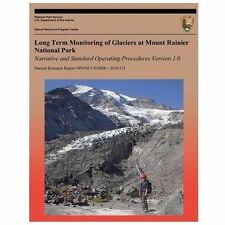 Long Term Monitoring of Glaciers at Mount Rainier National Park: Narrative...