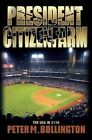 President Citizenfarm: The USA in 2116 by Peter M Bollington (Paperback / softback, 2016)