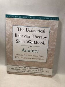 Dialectical Behavior Therapy Skills Workbook for Anxiety : Breaking Free Worry