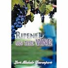 Ripened on The Vine 9781438947150 by Lori Michele Davenport Hardcover