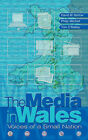 The Media in Wales: Voices of a Small Nation by David Barlow, Tom O'Malley, Philip Mitchell (Hardback, 2005)