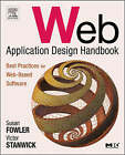 Web Application Design Handbook: Best Practices for Web-Based Software by Susan Fowler, Victor Stanwick (Paperback, 2004)