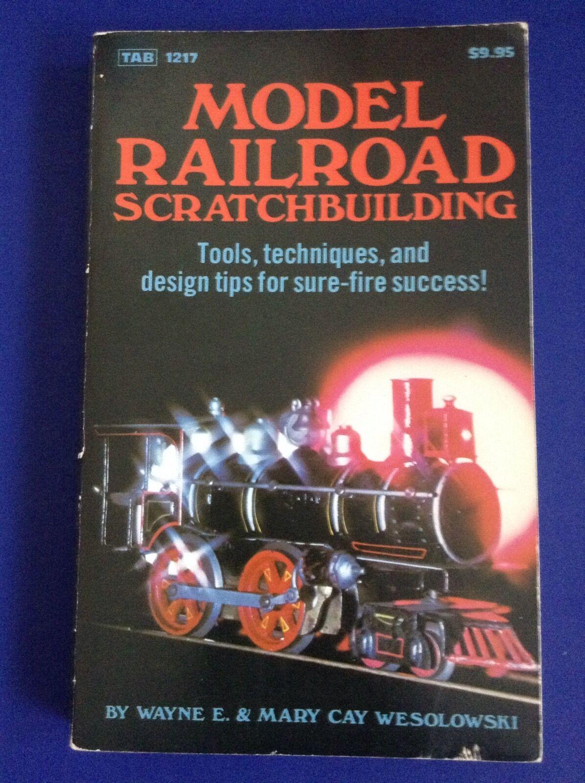 Model Railroad Scratchbuilding Bk Wesolowski 1981 Tab  1217 Train Sets 1st ed