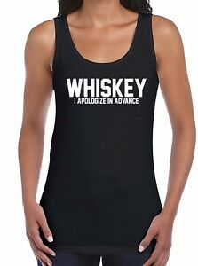 f178636cda WHISKEY WOMEN TANK TOP T-shirt I Apologize In Advance Drinking Funny ...