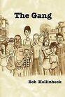 The Gang by Bob Hollinbeck (Paperback / softback, 2012)